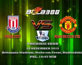 Agen Bola Terpercaya : Prediksi Skor Stoke City Vs Manchester United 26 Desember 2015