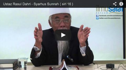 Ustaz Rasul Dahri – Syarhus Sunnah ( siri 16 )