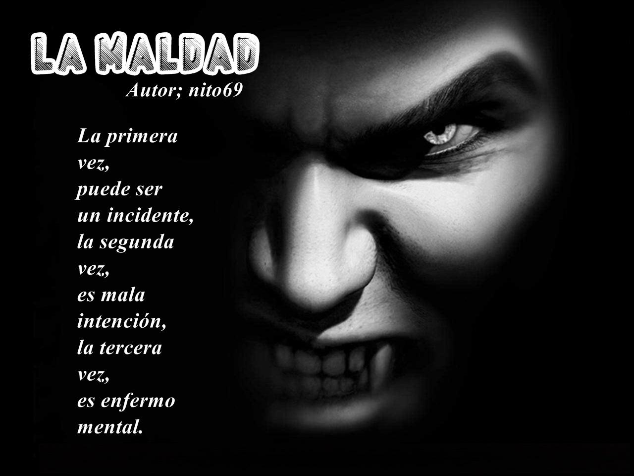 LA MALDAD