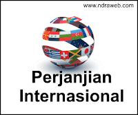 Pengertian, Peranan dan Istilah Perjanjian Internasional