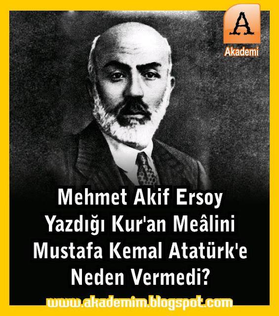 Mehmet Akif Yazdığı Kur'an Mealini Atatürk'e Neden Vermedi? Neden Yaktırdı?