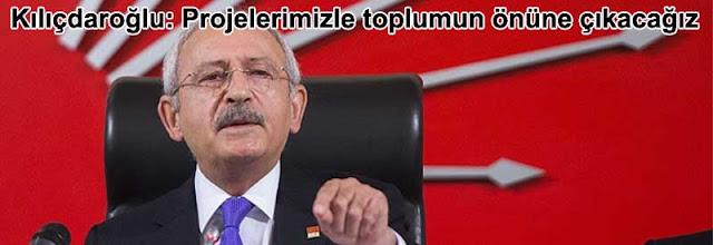 Kemal Kilicdaroglu Projelerimizle toplumun onune cikacagiz
