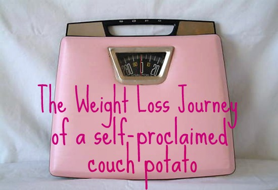 The Weight Loss Journey of a Self Proclaimed Couch Potato