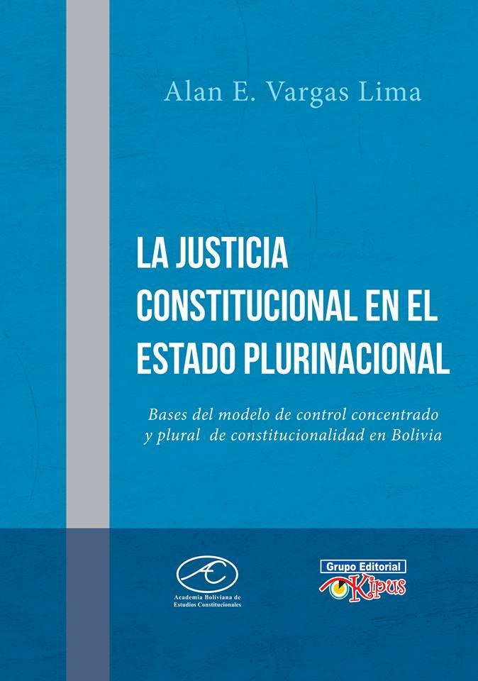 LA JUSTICIA CONSTITUCIONAL EN EL ESTADO PLURINACIONAL