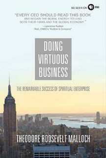 Doing Virtuous Business by Theodore Roosevelt Malloch