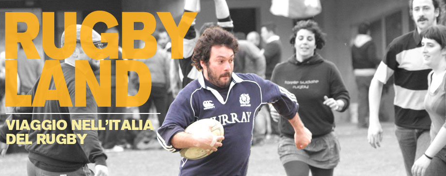 Rugbyland, viaggio nell'Italia del Rugby