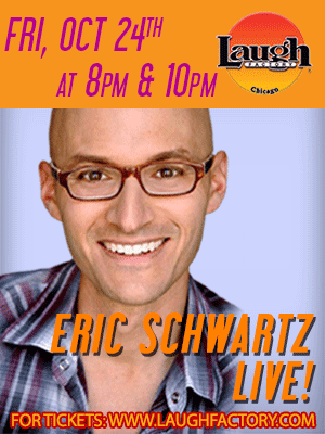 Eric Schwartz @ The Laugh Factory!