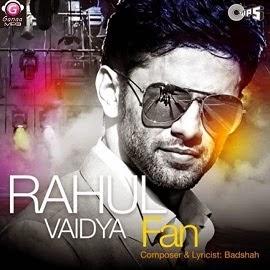 Fan - Rahul Vaidya Feat Badshah