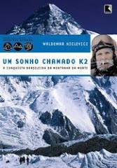 Um sonho Chamado K2 - Waldemar Niclevicz
