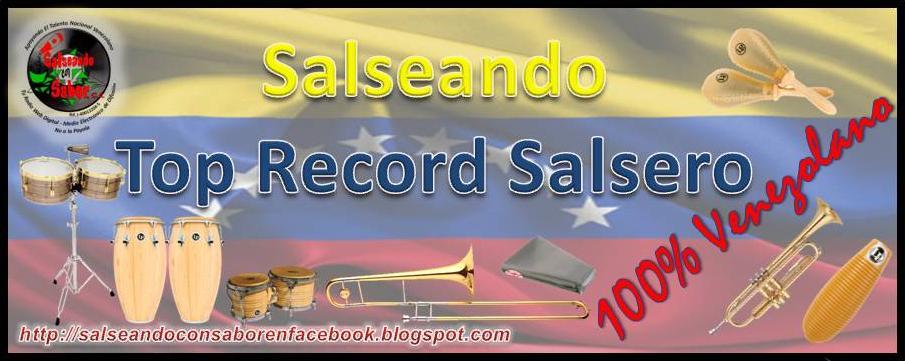 Salseando Top Record Salseros 100% Venezolanos