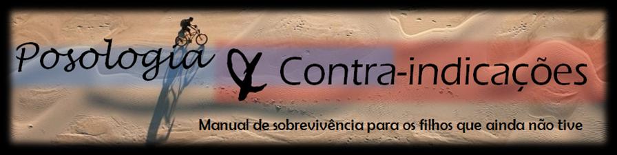 Posologia e Contra-indicações