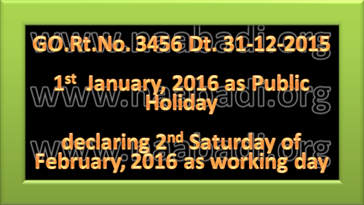 GO.Rt.No. 3456 - Declared 1st  January, 2016 as Public Holiday and 2nd Saturday of  February, 2016 as working day (www.naabadi.org)
