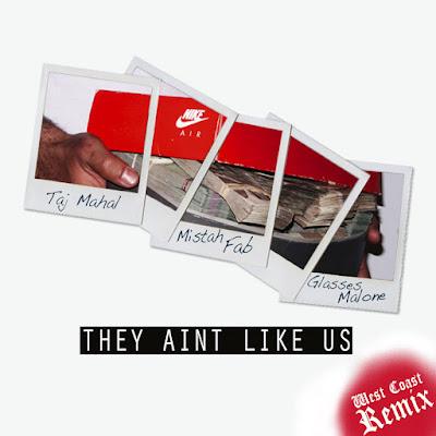 "Taj Mahal ft. Mistah F.A.B. & Glasses Malone - ""They Ain't Like Us"" {West Coast Remix} www.hiphopondeck.com"
