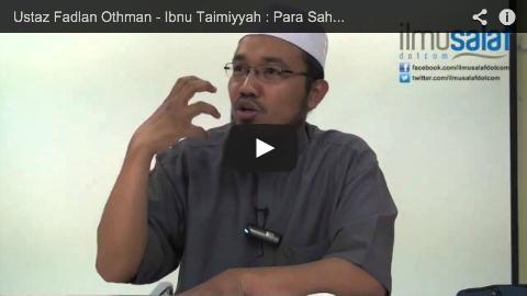 Ustaz Fadlan Othman – Ibnu Taimiyyah : Para Sahabat Paling Faham Al-Quran & Hadis