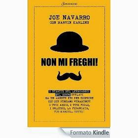 Non mi freghi!: I segreti del linguaggio del corpo svelati da un agente FBI - eBook di Joe Navarro