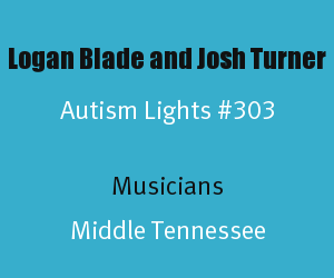 Article Header of Logan Blade and Josh Turner Autism Light Number 303