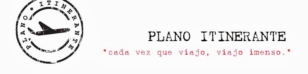 - ✈ PLANO ITINERANTE ✈ -