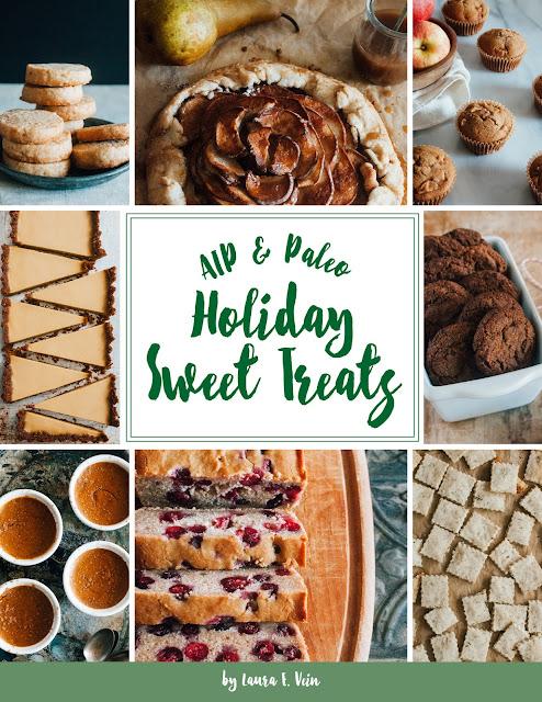 Holiday Sweet Treats AIP & Paleo by Laura Vein