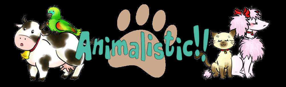 Animalistic!!