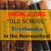 """Finding and Using """"Old School"""" Textbooks in Your Homeschool"""