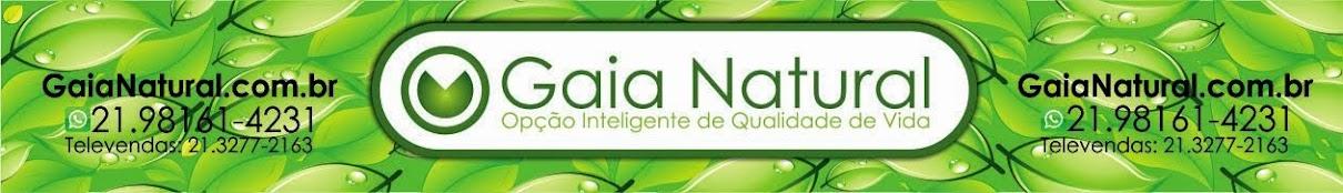 Gaia Natural - Opção Inteligente de Qualidade de Vida!