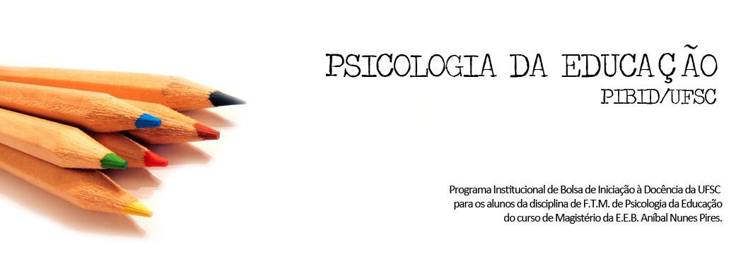 Psicologia da Educação - PIBID/UFSC