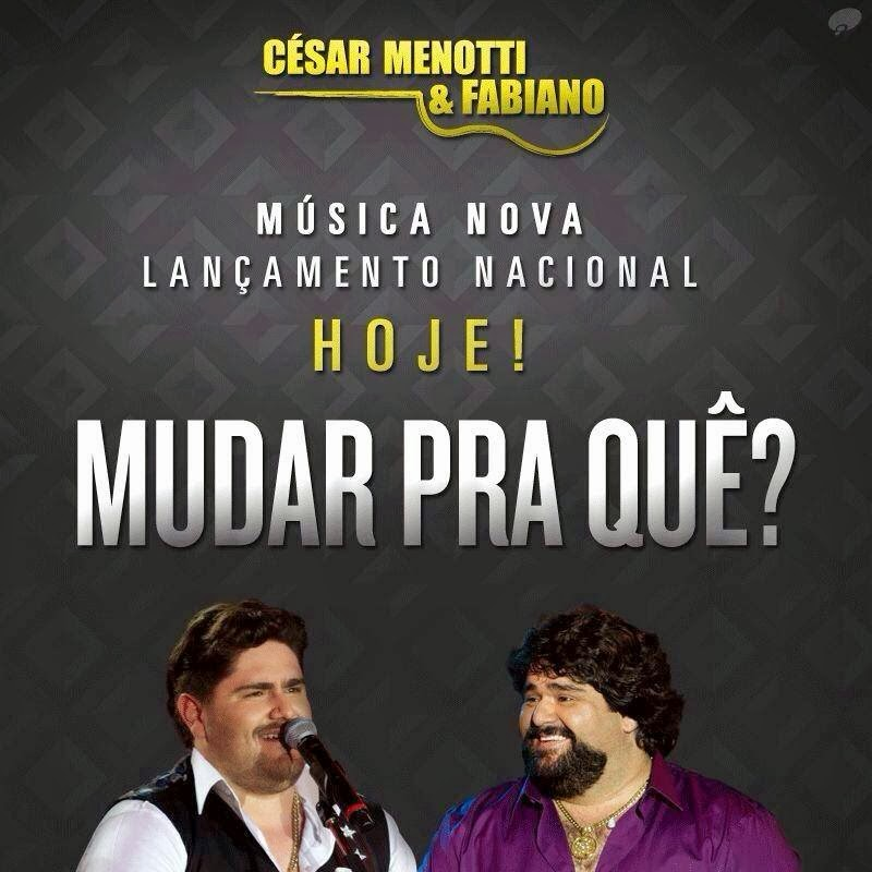 César Menotti e Fabiano - Mudar Pra Quê - Mp3