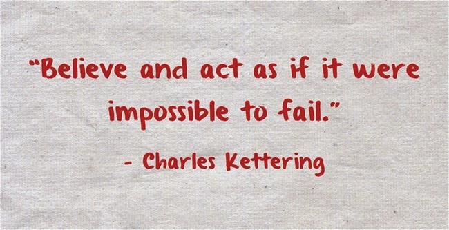 Hãy tin và hành động như thể việc ấy không thể thất bại