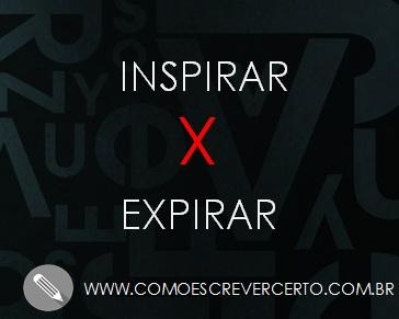 inspirar ou expirar qual a diferen a como escrever