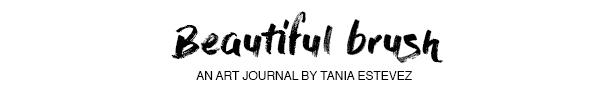 Beautiful Brush by Tania Estevez