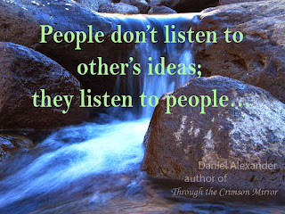 People don't listen to other's ideas; they listen to people...