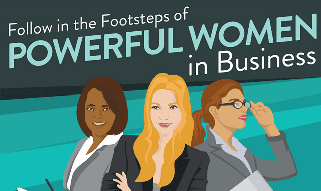 Follow in the Footsteps of Powerful Women in Business