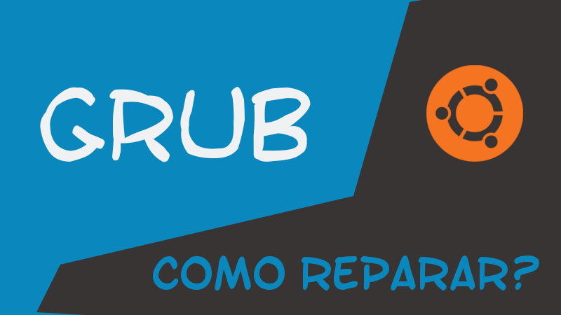 Como reparar o GRUB