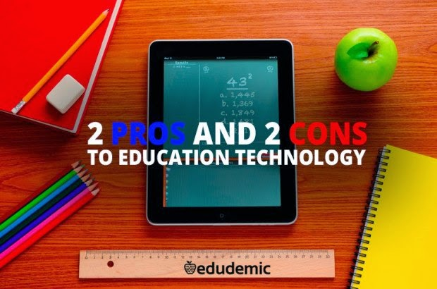 http://www.edudemic.com/education-technology-pros-cons/