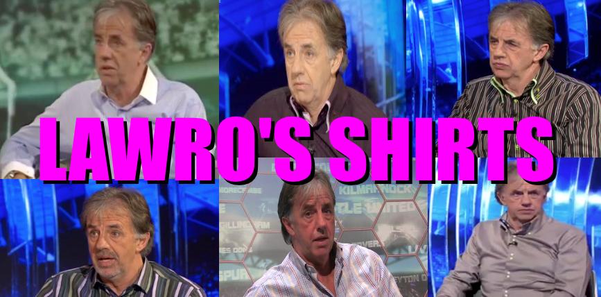 Lawro's Shirts