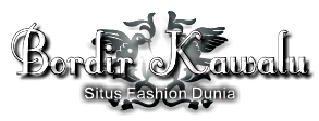 Info Fashion Dan Lifestyle Terbaru 2015