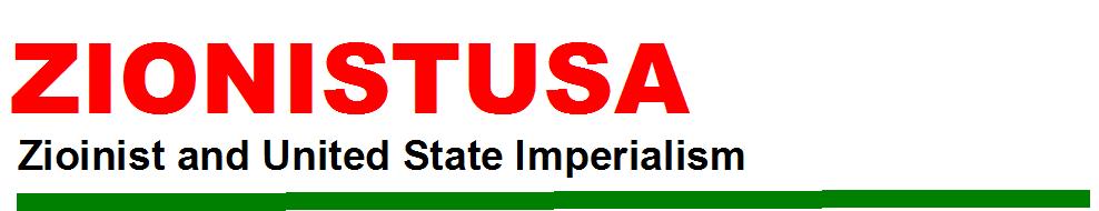 ZIONIST & USA IMPERIALISM