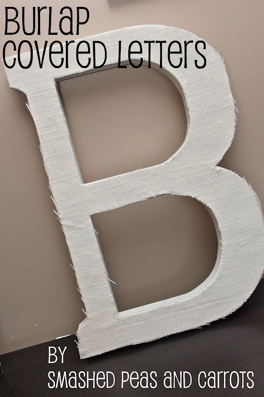 Burlap Covered Letters-TUTORIAL - Smashed Peas & Carrots