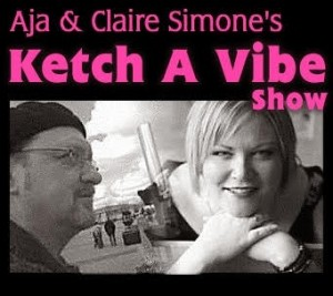 Wednesday- Ketch A Vibe Show with Aja & Claire