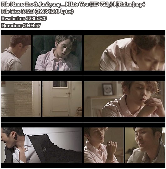 Download MV Eru ft. Jun Hyung (BEAST/B2ST) - I Hate You (HD 720p)