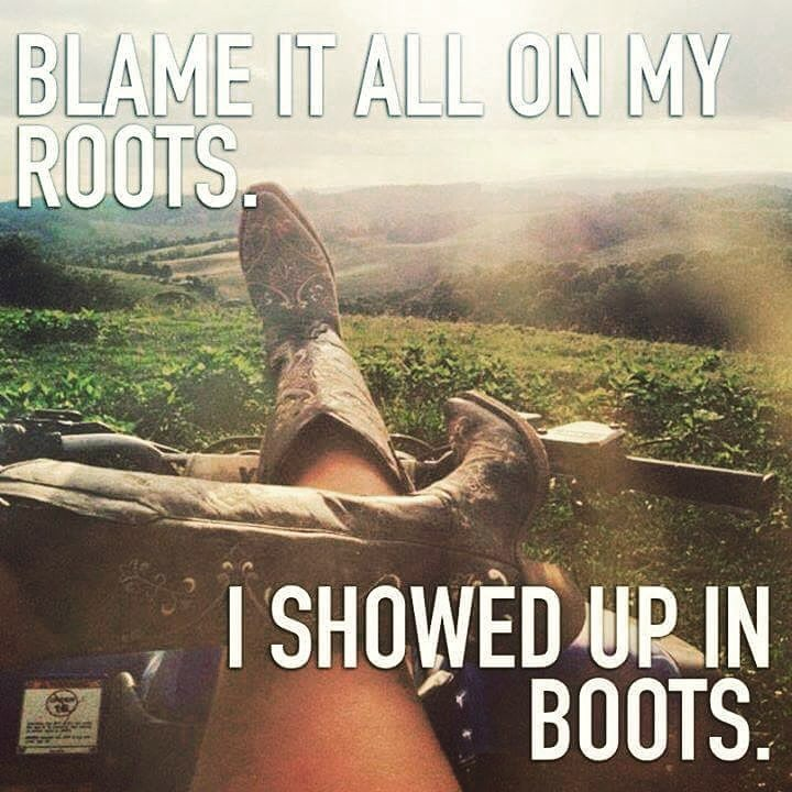 Chances are, I'm gonna show up in boots.