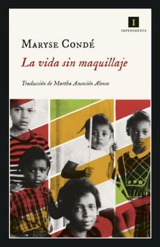 La vida sin maquillaje, Maryse Condé
