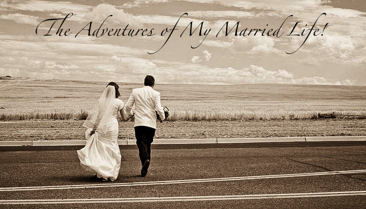The Adventures of My Married Life!!!