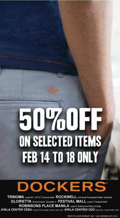 Dockers SALE runs on Feb. 14 - 18, 2013 only from 10am to 8pm at
