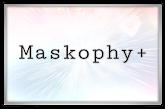 Maskophy+