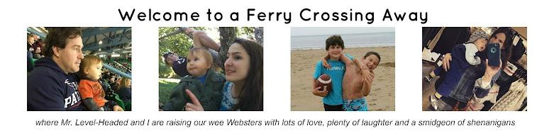 A Ferry Crossing Away