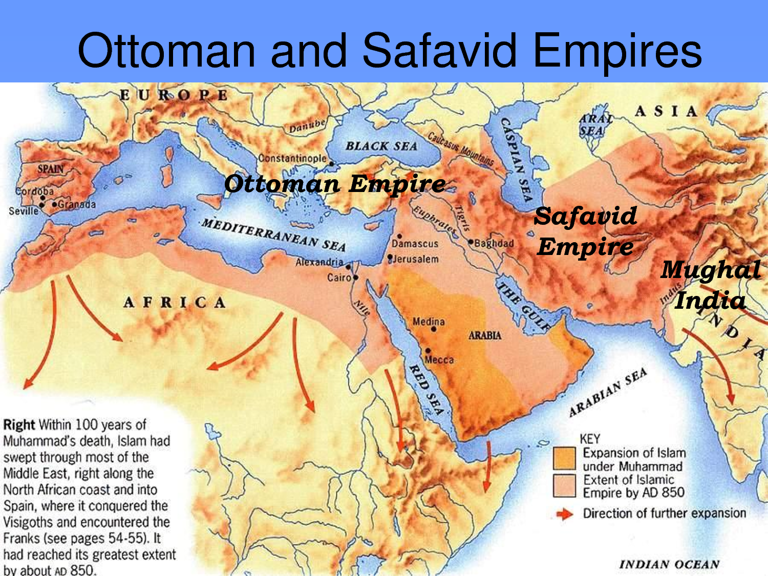 the three muslim empires the ottoman the safavids and the mughals Islam led to the rise of three important empires: the _____, _____, and mughals, and safavids mughals, and safavids how was the development of islam similar or different to christianity 4 the mughals a.
