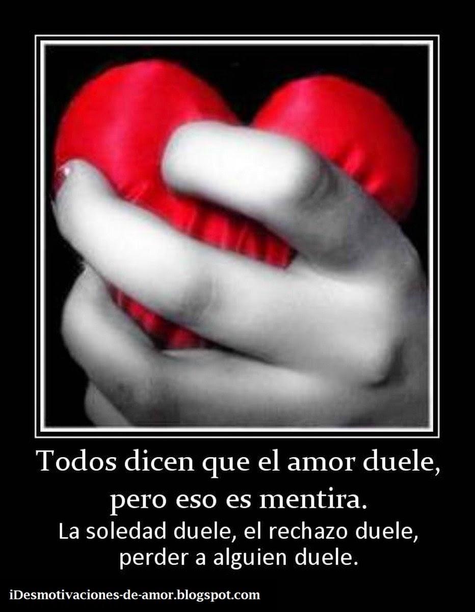 De amor todos dicen que el amor duele pero eso es mentira jpg