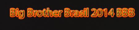 Big Brother Brasil 2014  BBB