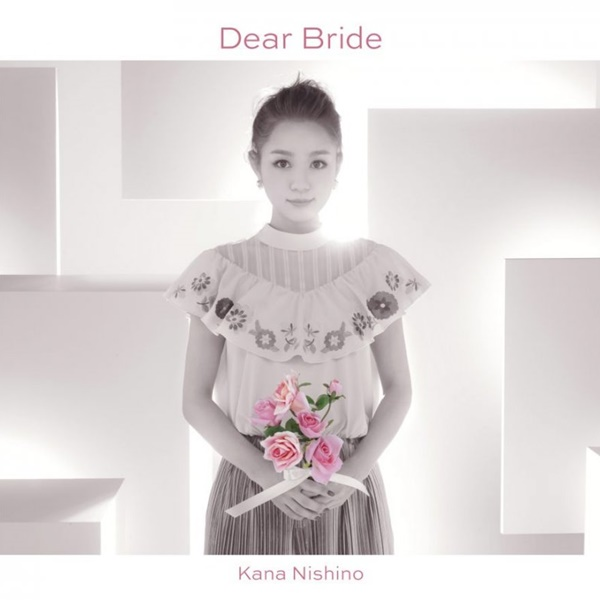 [Single] 西野カナ / Kana Nishino – Dear Bride (2016.10.27/MP3/RAR)